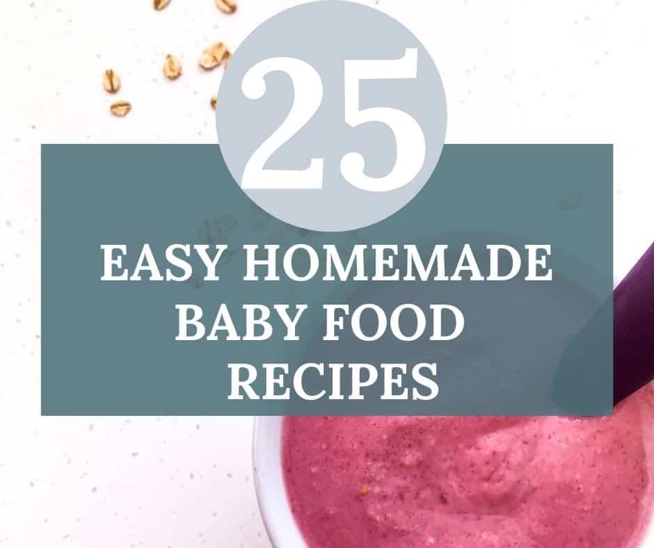 25 Homemade Baby food recipes