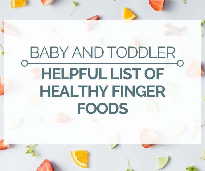 healthy finger foods list for babies and toddlers