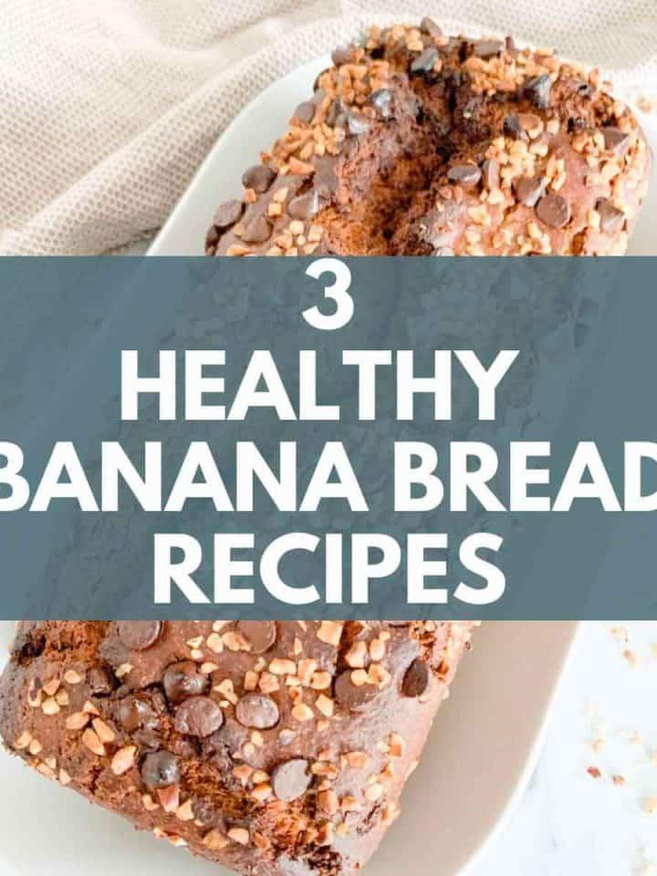 3 Healthy Banana Bread recipes